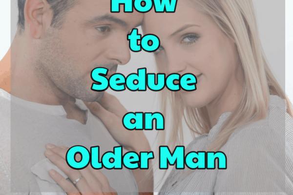 Comment séduire un homme plus âgé
