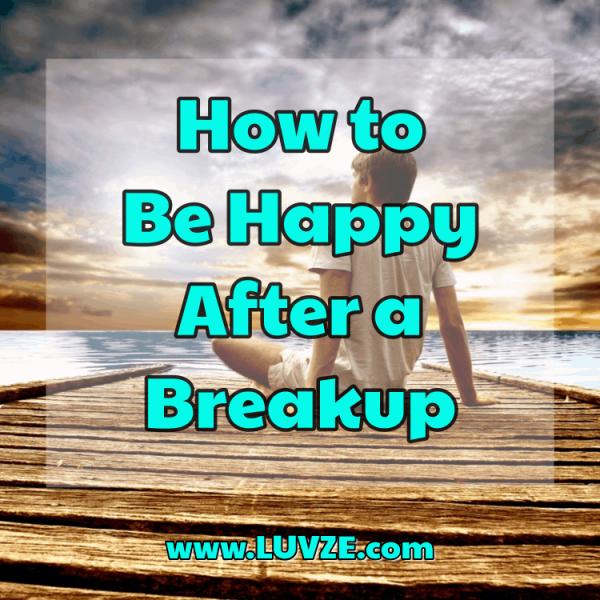Comment être heureux après une rupture