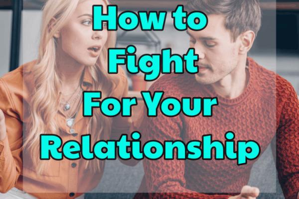 Comment se battre pour votre relation